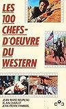 100 CHEFS-D'OEUVRE DU WESTERN