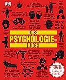 Big Ideas. Das Psychologie-Buch: Wichtige Theorien einfach erklärt