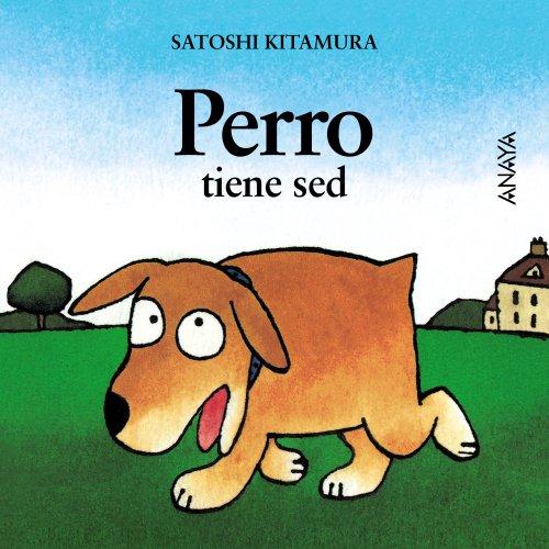 Perro tiene sed (Primeros Lectores (1-5 Años) - Mi Primera