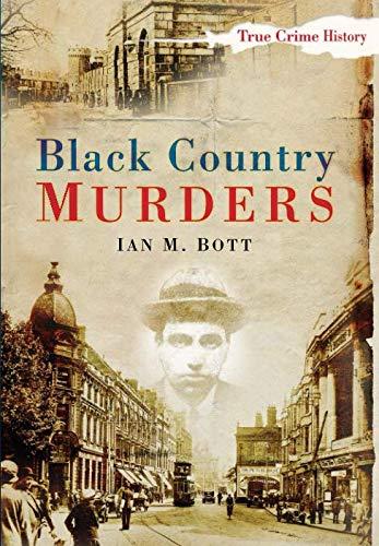 Black Country Murders (Sutton True Crime History)
