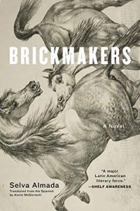 Brickmakers: A Novel by [Selva Almada]