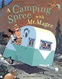 A Camping Spree with Mr. Magee: (Read Aloud Books, Series Books for Kids, Books for Early Readers) (Mr. McGee, MCGE)
