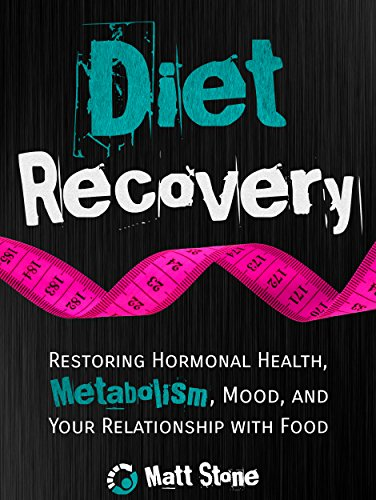 Diet Recovery: Restoring Hormonal Health,...