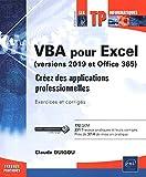 VBA pour Excel (version 2019 et Office 365) - Créez des applications professionnelles :...