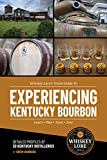 Whiskey Lore's Travel Guide to Experiencing Kentucky Bourbon: Learn, Plan, Taste, Tour...