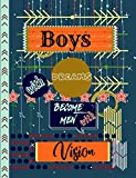 Boys with Dreams Become Men with Vision: Bright Arrows Weekly Motivational Quotes Gratitude and Goal Prompts Journal to Write in with Positive Word Searches, Planner with Calendars and Drawing Space