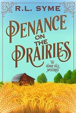 Penance on the Prairies (The Vangie Vale Mysteries Book 1) by [R.L. Syme]