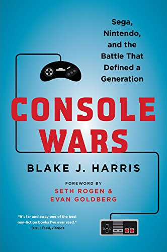 Console Wars: Sega, Nintendo, and the Battle that...