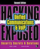 Hacking Exposed Unified Communications & VoIP Security Secrets & Solutions, Second Edition