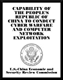 Capability of the People's Republic of China to Conduct Cyber Warfare and Computer Network Exploitation