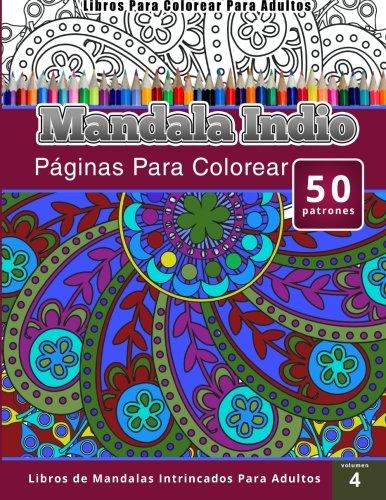 Libros Para Colorear Para Adultos: Mandala Indio (páginas para colorear-Libros De Mandalas Intrinca