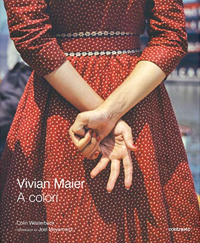 Vivian Maier a colori. Ediz. illustrata