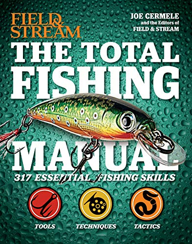 Field & Stream: The Total Fishing Manual: 317 Essential Fishing Skills (Field and Stream) Kindle Edition