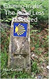 Camino Ingles - The Road Less Travelled