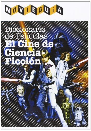 Diccionario De Peliculas. El Cine De Ciencia Ficción (Cine (t & B))