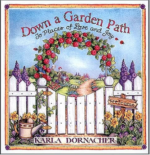 Down A Garden Path To Places Of Love And Joy