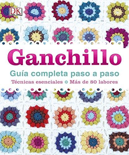Ganchillo, Guía Completa Paso A Paso (ESTILO DE VIDA)