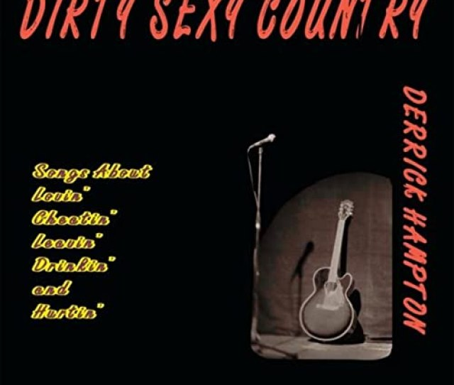 Dirty Sexy Country By Derrick Hampton On Amazon Music Amazon Com