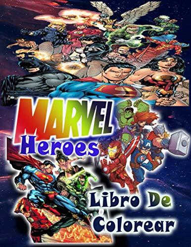 Libro de colorear Marvel Heroes: Marvel Heroes Coloring Book: +60 hermosas ilustraciones de Avenger, Marvel Superheroes y x man y guardianes de la ... nias, edicin de los vengadores adultos 2021