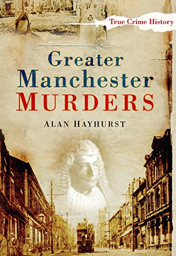 Greater Manchester Murders (Sutton True Crime History)