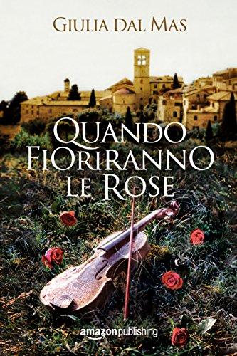 Quando fioriranno le rose (Villa Matilde, la casa degli amori ritrovati Vol. 1)