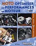 Moto, optimiser les performances du moteur : Outillage, Préparation, Moteur, Lubrification, Trucs...