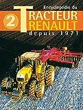Encyclopédie du Tracteur Renault : Tome 2, depuis 1971