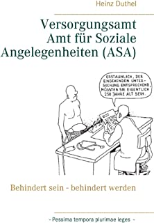 Versorgungsamt - Amt fuer Soziale Angelegenheiten (ASA): Behindert sein - behindert werden