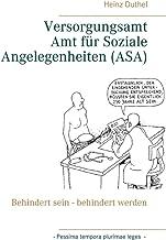 Versorgungsamt - Amt für Soziale Angelegenheiten (ASA): Behindert sein - behindert werden
