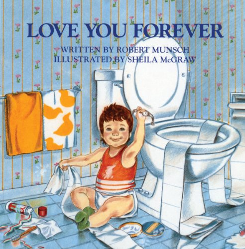 Love You Forever by [Robert Munsch, Sheila McGraw]