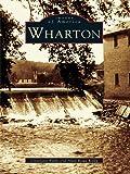 Wharton (Images of America) (English Edition)