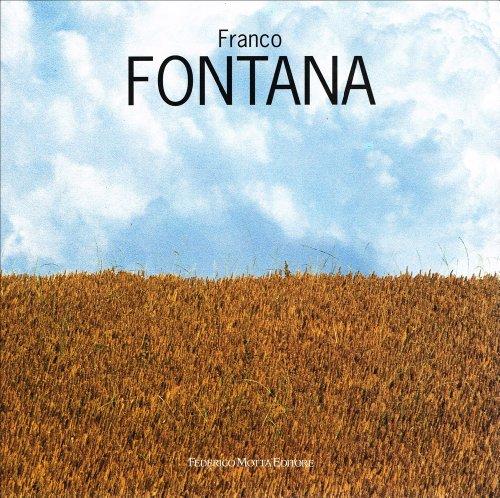 Franco Fontana. Ediz. illustrata