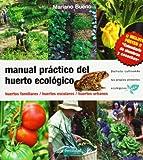 Manual práctico del huerto ecológico: huertos familiares,...