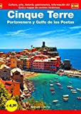 Cinque Terre. Portovenere y Golfo de los Poetas. Guía y mapas de centros historicós. Cultura, arte, historia, gastronomía, información útil