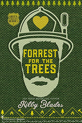 Forrest for the Trees: A Slow Burn Small Town Romance (Green Valley Heroes Book 1) by [Smartypants Romance, Kilby Blades]