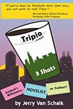Tripio a novel: 3 Shots: Starbucks Millionaire, Novelist, or Father?