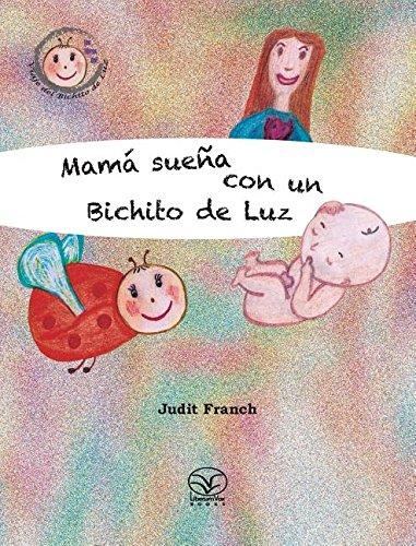 Mamá sueña con un Bichito de Luz (El Viaje Del Bichito De Luz)