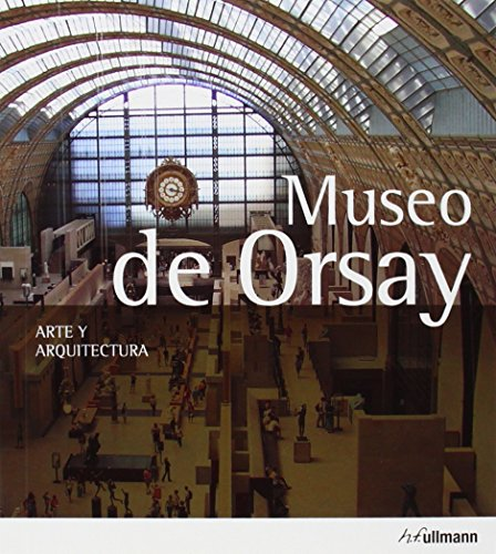MUSEO DE ORSAY (ED.2014) ARTE {a0107e3a154ea6b656e88689a1d1d49f1bb7ba1bff3f2d2d76edb6b0a86cab67} ARQUITECTURA