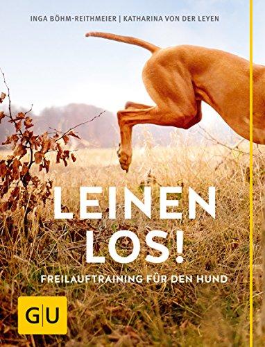 Leinen los! Freilauftraining für den Hund (GU Tier Spezial)