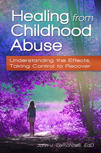 Healing from Childhood Abuse: Understanding the Effects,...