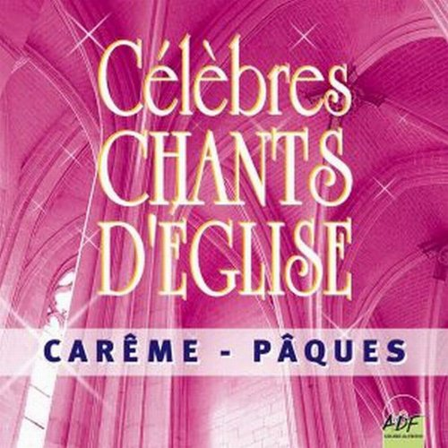 Clbres chants d'glise Carme - Pques