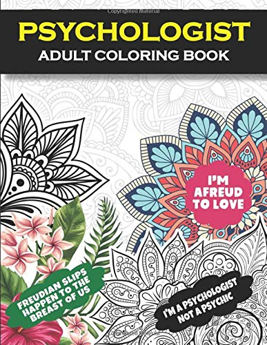 Psychologist Adult Coloring Book: Funny Gift For...