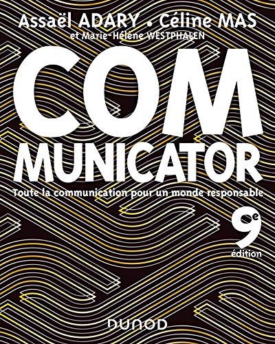 Communicator - 9e éd. - Toute la communication pour un monde plus responsable: Toute la communication pour un monde plus responsable
