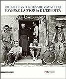 Paul Strand e Cesare Zavattini. Un paese. La storia e l'eredità. Catalogo della mostra (Reggio Emilia, 5 maggio - 9 luglio 2017). Ediz. illustrata