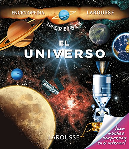 El Universo (Larousse - Infantil / Juvenil - Castellano - A Partir De 8 Años - Enciclopedia Increí