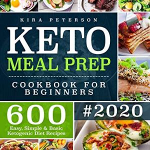 Keto Meal Prep Cookbook For Beginners: 600 Easy, Simple & Basic Ketogenic Diet Recipes (Keto Cookbook) 12 - My Weight Loss Today