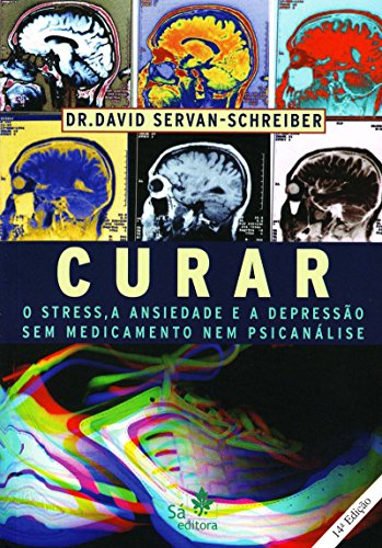 Curar. O Stress, a Ansiedade e a Depressão