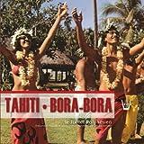 Tahiti - Bora-Bora (Document recueilli et enregistré en Polynésie par...