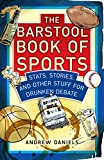The Barstool Book of Sports: Stats, Stories, and Other Stuff for Drunken Debate