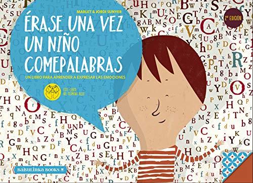 Érase una vez un niño comepalabras - 2ª edición (Libros para la educación emocional)